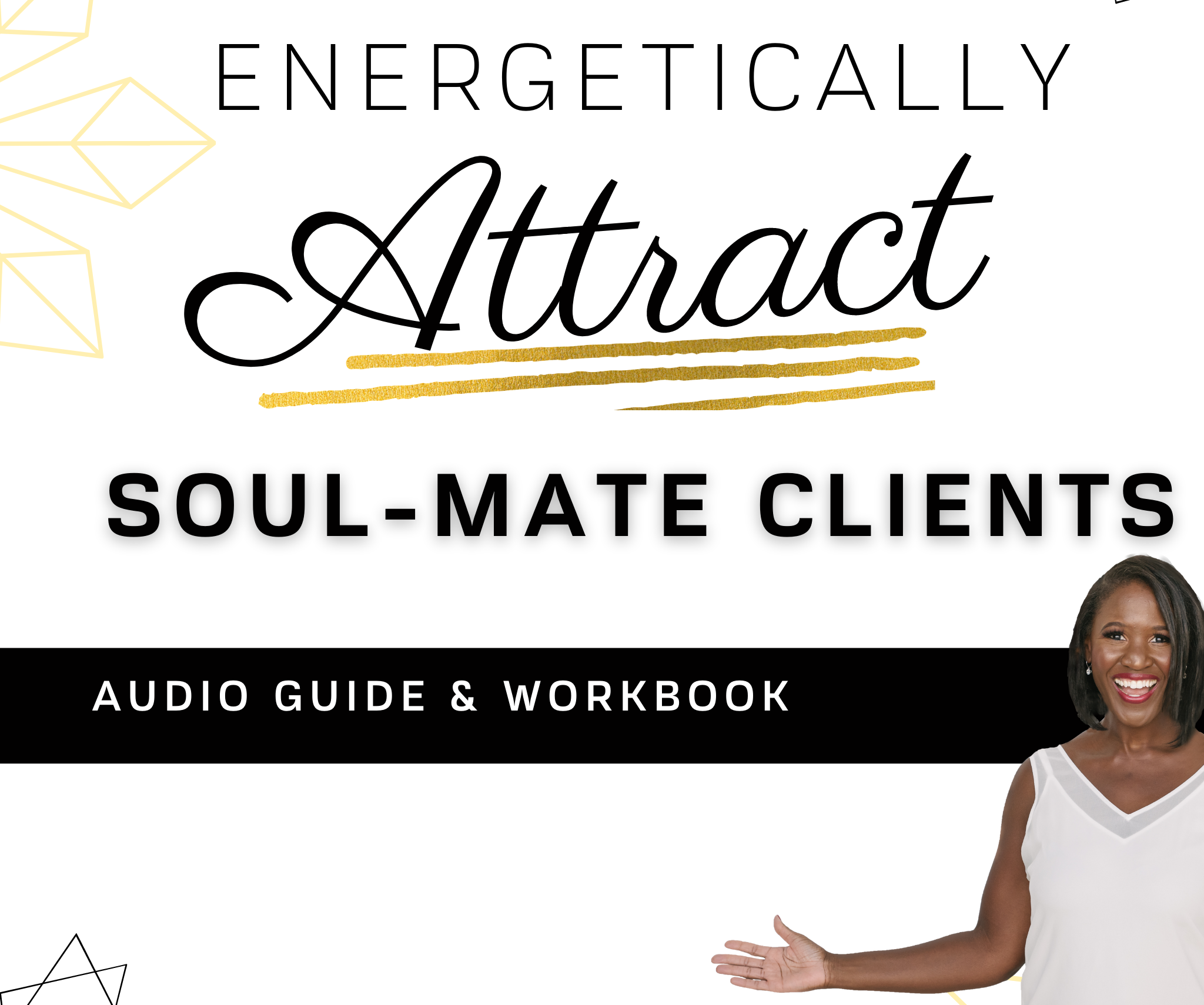 energetically attract clients
